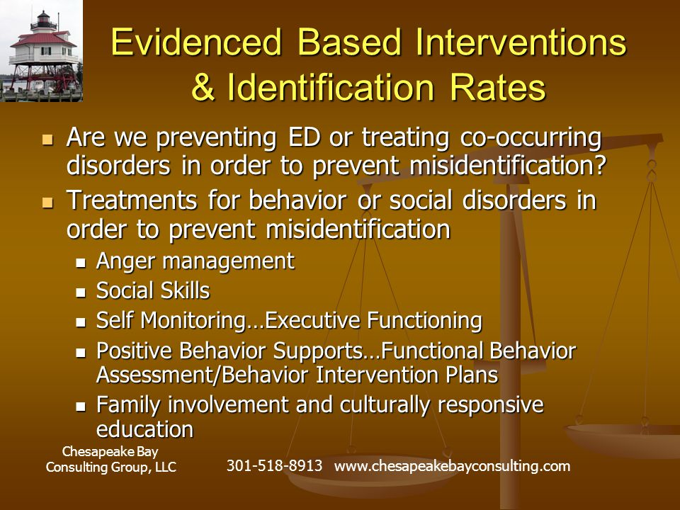 Chesapeake Bay Consulting Group, LLC 301-518-8913 www.chesapeakebayconsulting.com Evidenced Based Interventions & Identification Rates Are we preventi