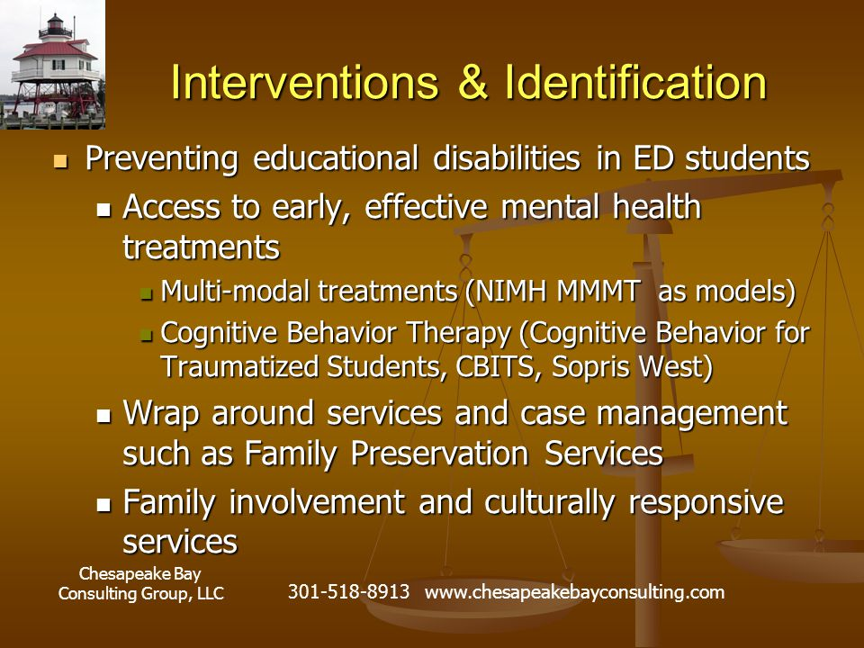 Chesapeake Bay Consulting Group, LLC 301-518-8913 www.chesapeakebayconsulting.com Interventions & Identification Preventing educational disabilities i