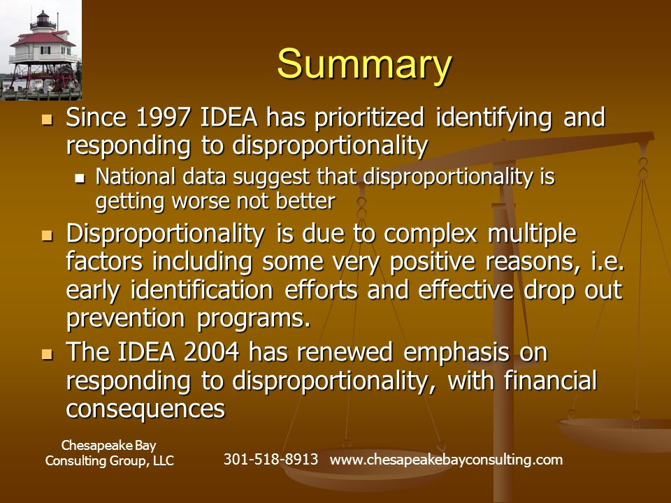 Chesapeake Bay Consulting Group, LLC 301-518-8913 www.chesapeakebayconsulting.com Summary Since 1997 IDEA has prioritized identifying and responding t