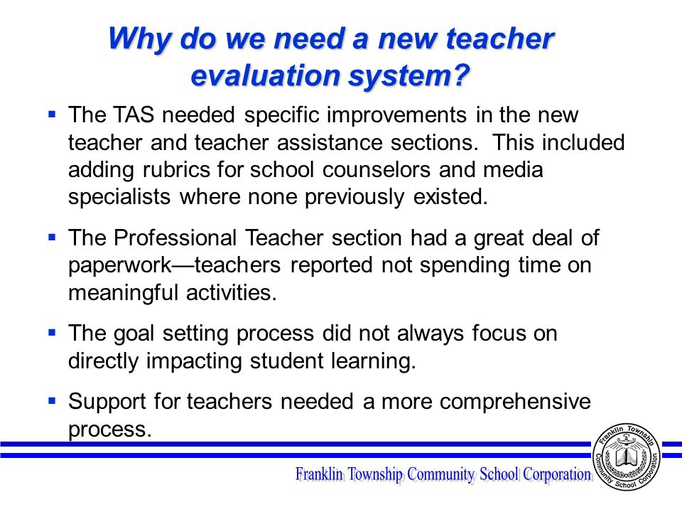Why do we need a new teacher evaluation system.