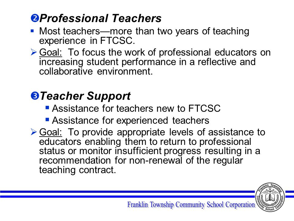  Professional Teachers  Most teachers—more than two years of teaching experience in FTCSC.