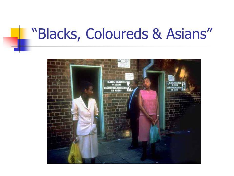 """""""Blacks, Coloureds & Asians"""""""