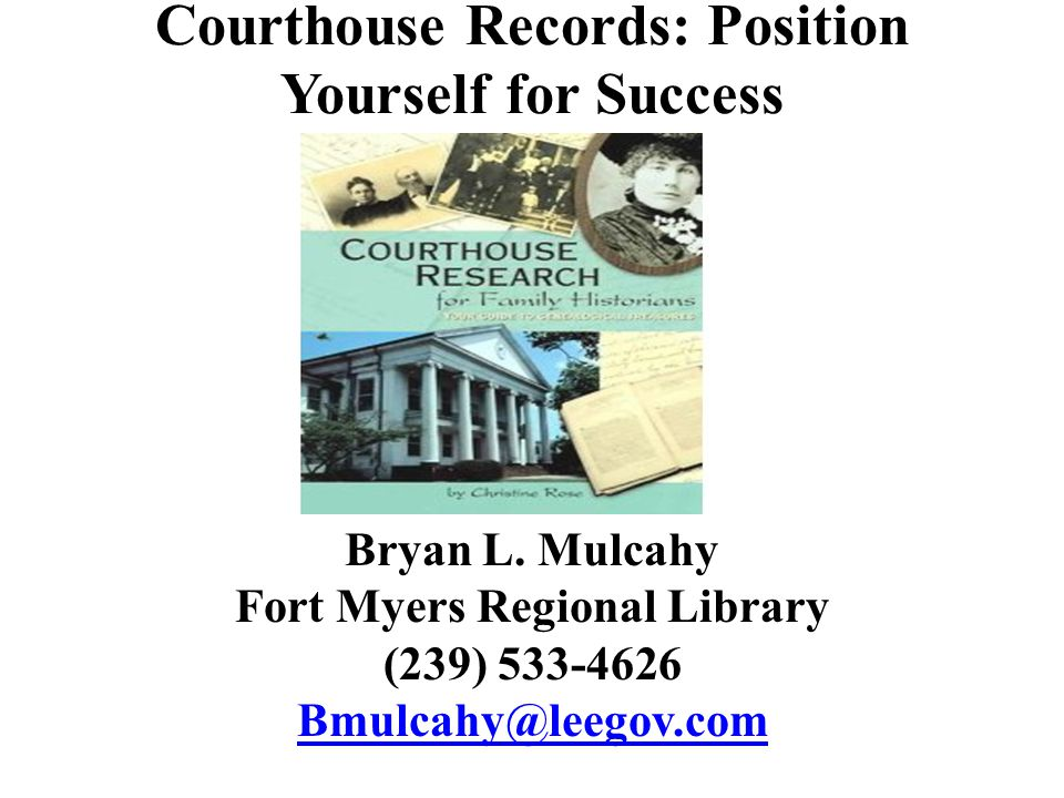 Courthouse Records: Position Yourself for Success Bryan L.