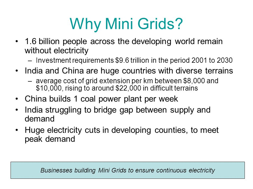 Why Mini Grids.