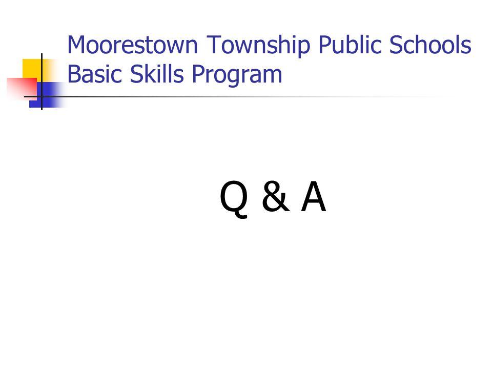 Moorestown Township Public Schools Basic Skills Program Q & A