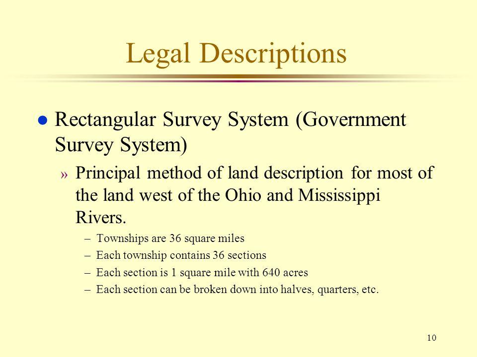 10 Legal Descriptions l Rectangular Survey System (Government Survey System) » Principal method of land description for most of the land west of the O