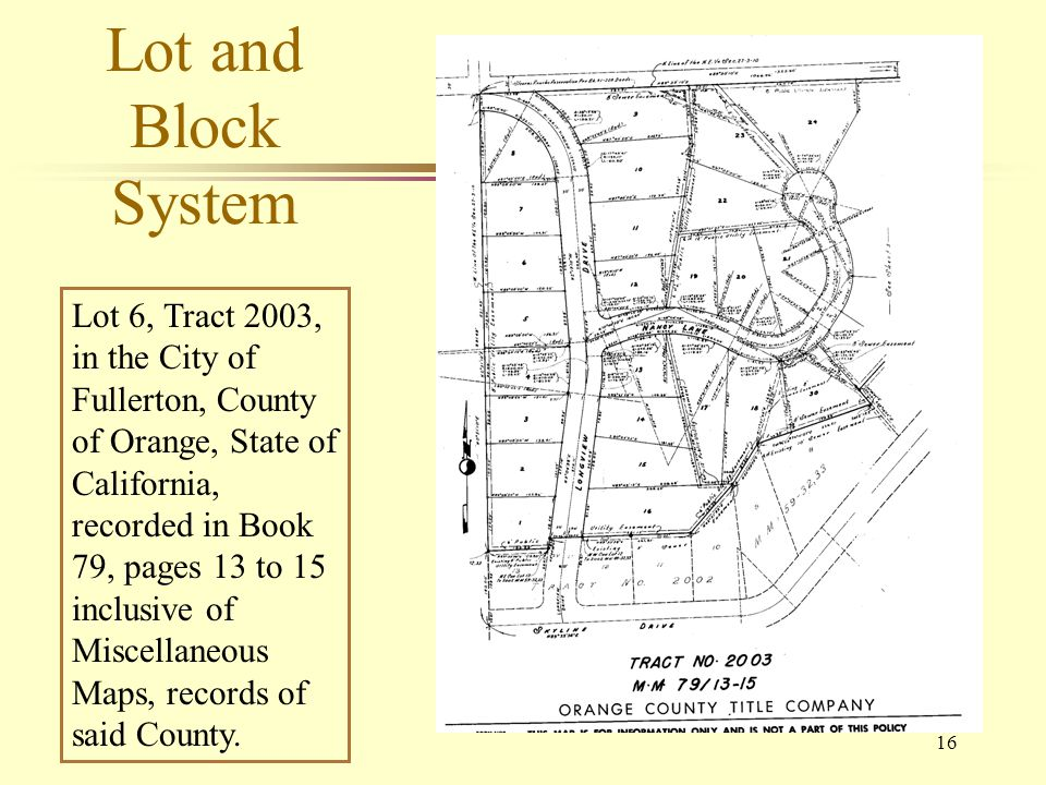 16 Lot and Block System Lot 6, Tract 2003, in the City of Fullerton, County of Orange, State of California, recorded in Book 79, pages 13 to 15 inclus