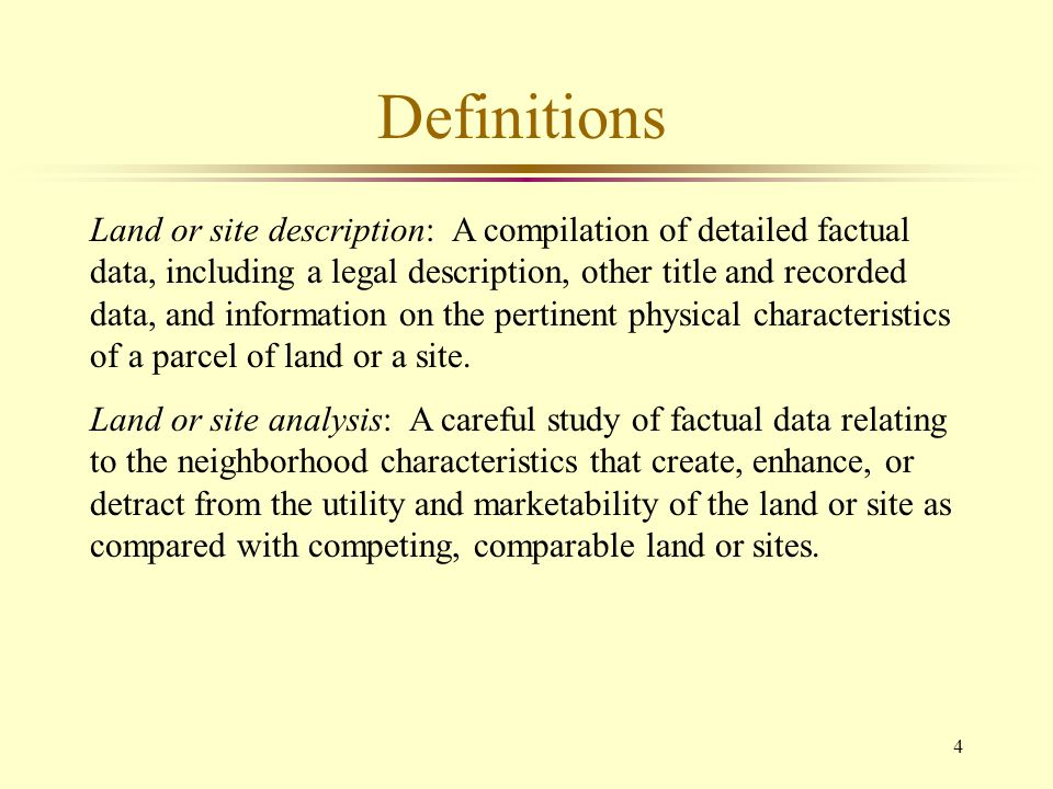 5 Purpose of Land or Site Description l Provides a description of the property being appraised l Basis for analyzing comparable sales l Basis for allocation of values to land and improvements l provides the foundation for determining the property's highest and best use