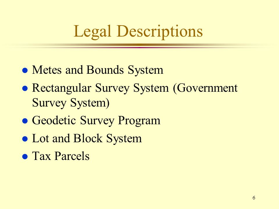17 Legal Descriptions l Tax Parcels » Many taxing authorities use a variation of the lot and block system to identify parcels for taxation purposes.