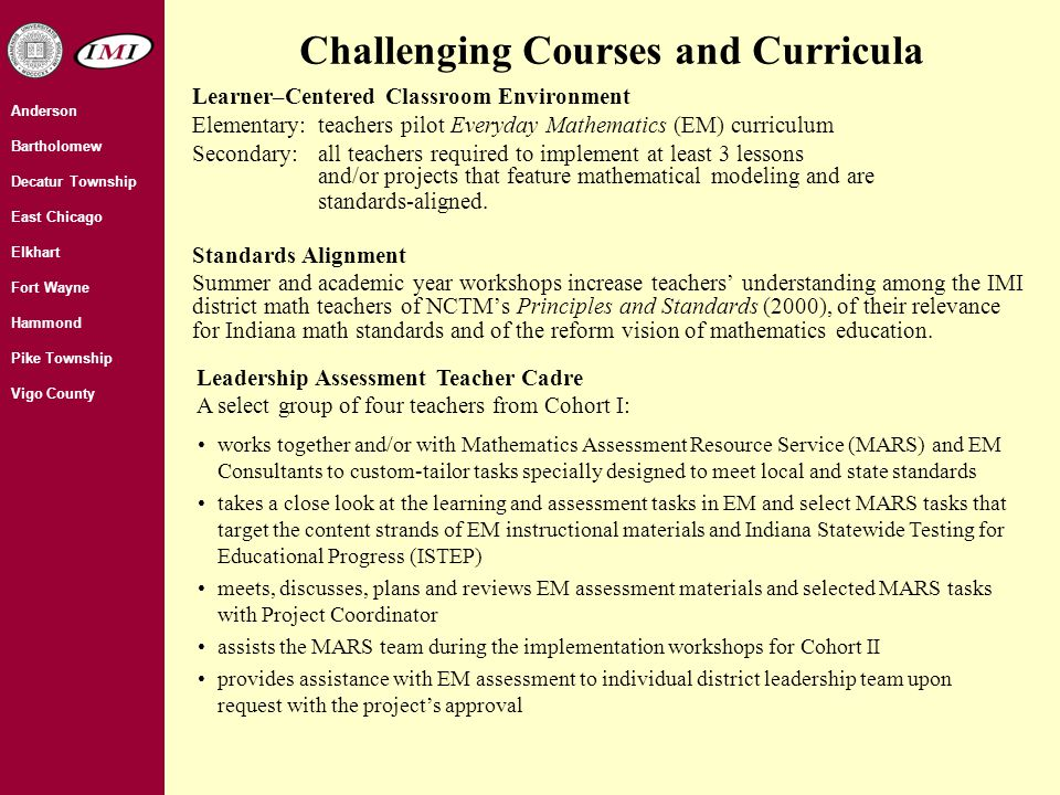 Evidence-Based Design and Outcomes 1.Has the IMI project developed a cadre of elementary school teachers to effectively pilot Everyday Mathematics materials and serve as mathematics leaders in their districts.