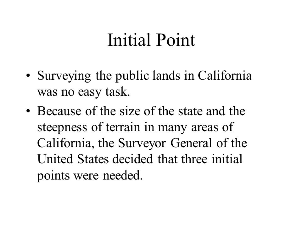 Initial Point Surveying the public lands in California was no easy task.