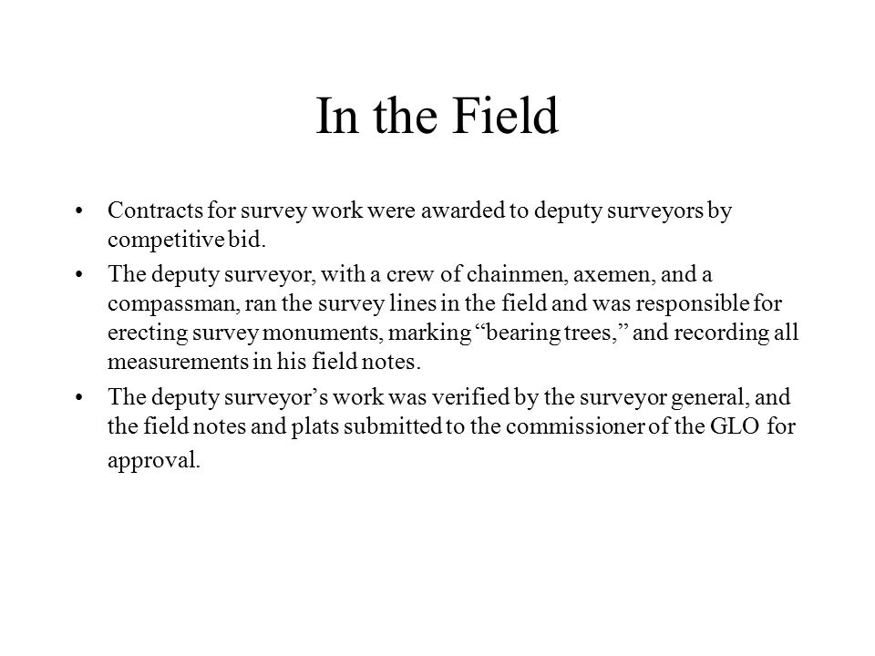 In the Field Contracts for survey work were awarded to deputy surveyors by competitive bid.