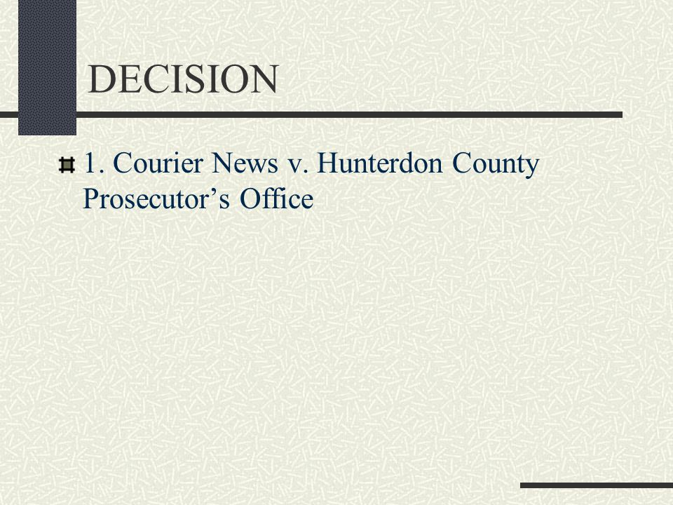 DECISION 1. Courier News v. Hunterdon County Prosecutor's Office