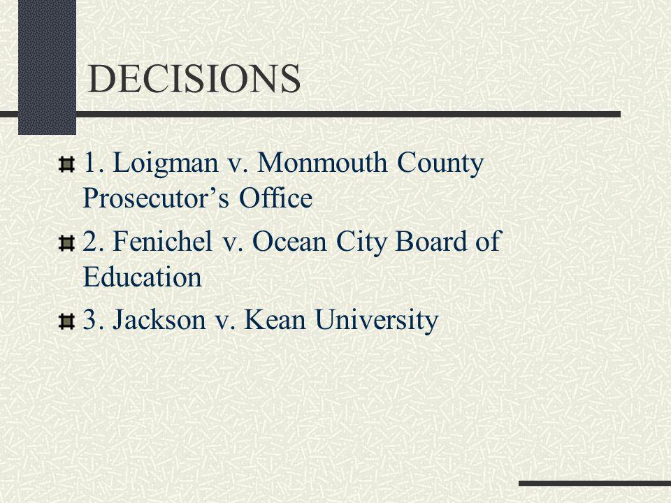 DECISIONS 1.Loigman v. Monmouth County Prosecutor's Office 2.