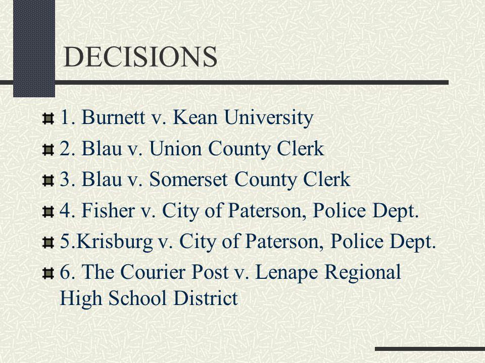 DECISIONS 1. Burnett v. Kean University 2. Blau v.