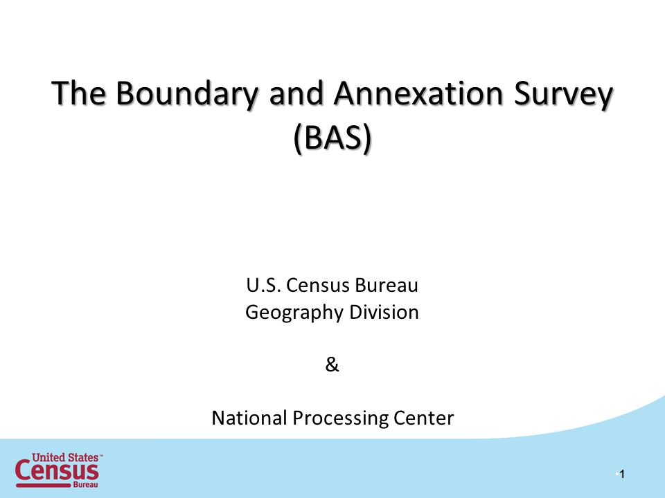 2 Outline 1.Census Bureau Geographic Entities and Concepts 2.Introduction to the BAS 3.Introduction to Digital BAS 4.Digital BAS (ArcGIS & MTPS) Demonstration 5.Paper BAS Demonstration