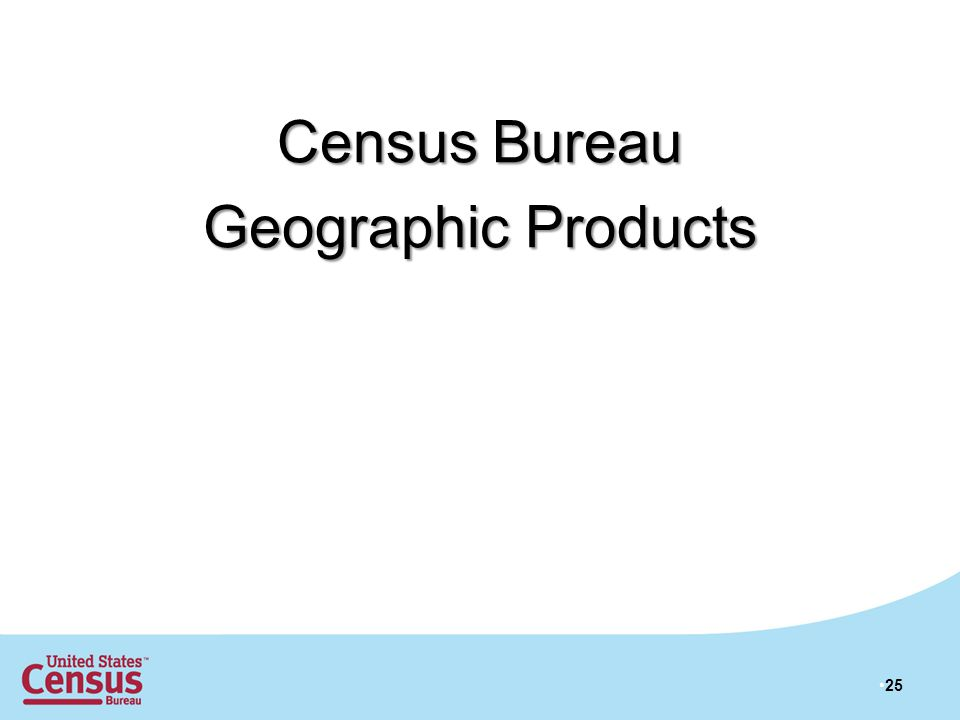 25 Census Bureau Geographic Products