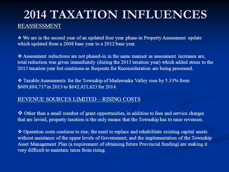 2014 TAXATION INFLUENCES REASSESSMENT  We are in the second year of an updated four year phase-in Property Assessment update which updated from a 200