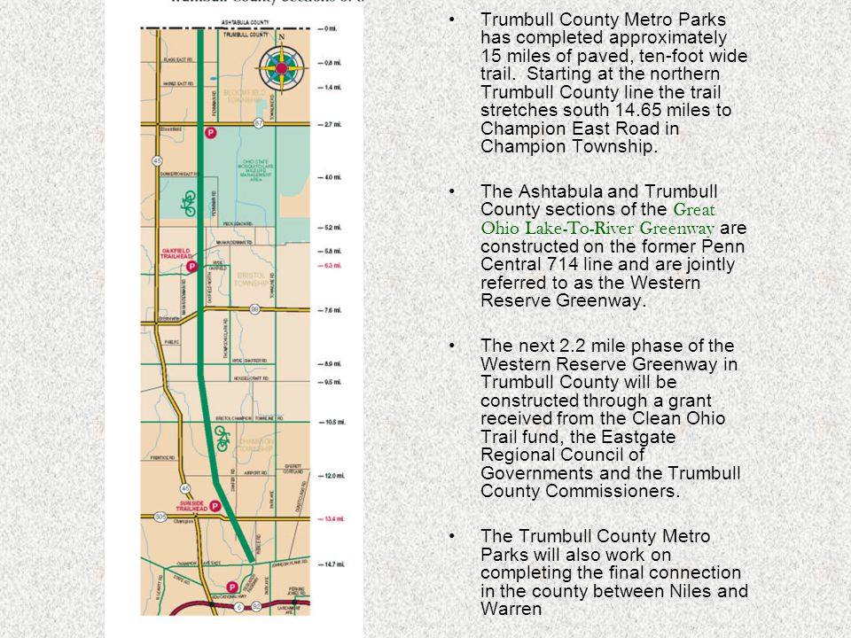 Trumbull County Metro Parks has completed approximately 15 miles of paved, ten-foot wide trail.
