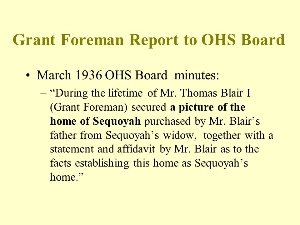 "Grant Foreman Report to OHS Board March 1936 OHS Board minutes: –""During the lifetime of Mr. Thomas Blair I (Grant Foreman) secured a picture of the h"