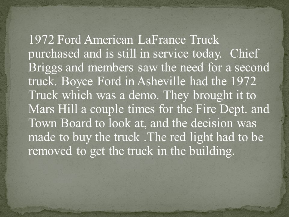 1972 Ford American LaFrance Truck purchased and is still in service today.