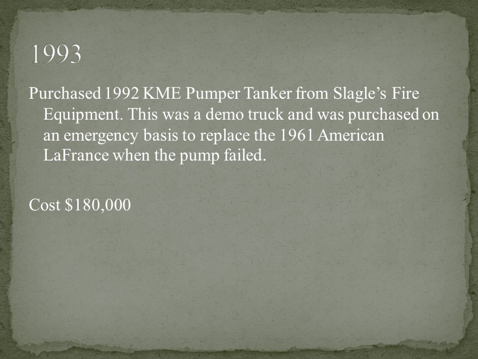 Purchased 1992 KME Pumper Tanker from Slagle's Fire Equipment.