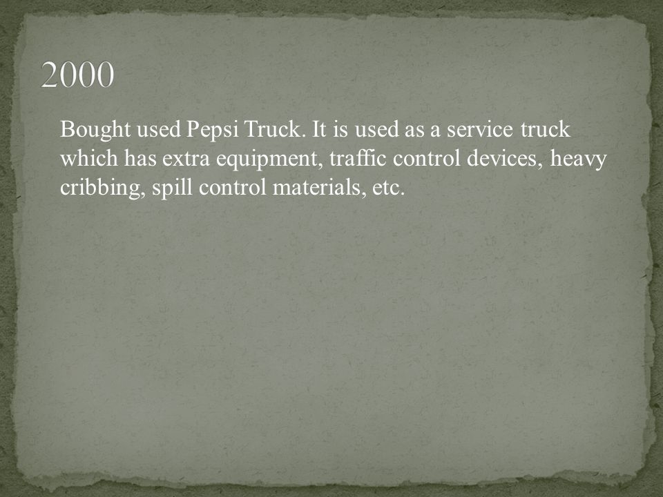 Bought used Pepsi Truck.