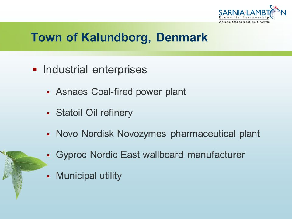 Town of Kalundborg, Denmark  Industrial enterprises  Asnaes Coal-fired power plant  Statoil Oil refinery  Novo Nordisk Novozymes pharmaceutical plant  Gyproc Nordic East wallboard manufacturer  Municipal utility