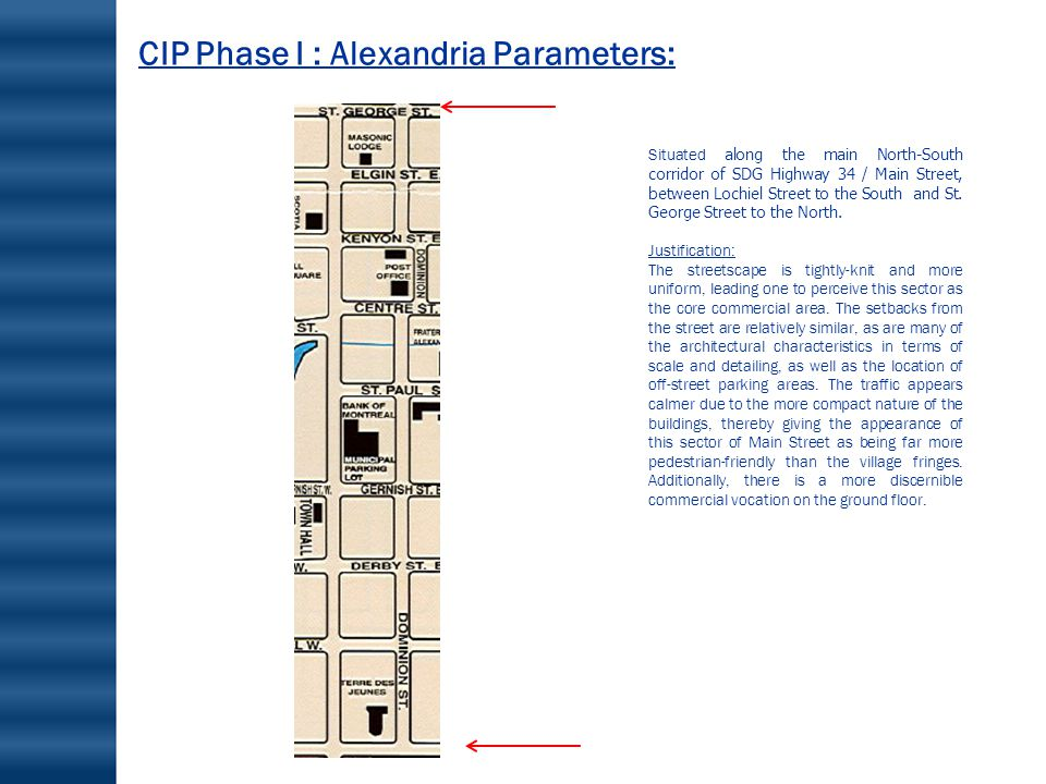 CIP Phase I : Alexandria Parameters: Situated along the main North-South corridor of SDG Highway 34 / Main Street, between Lochiel Street to the South and St.