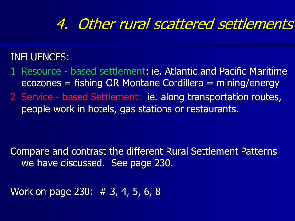 4. Other rural scattered settlements INFLUENCES: 1Resource - based settlement: ie.