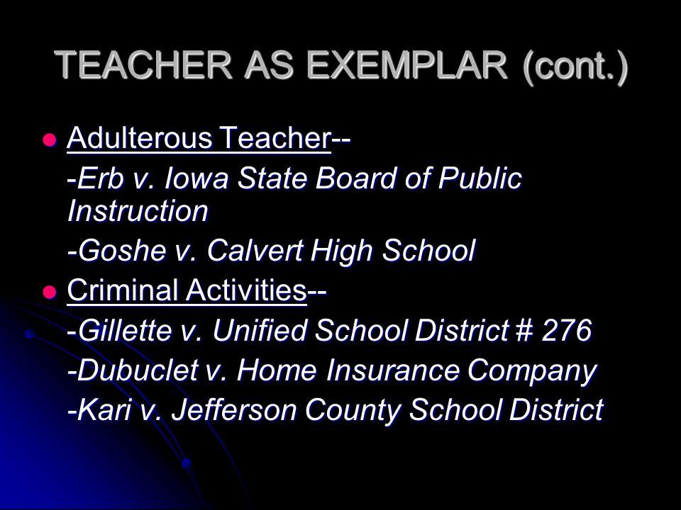 TEACHER AS EXEMPLAR (cont.) Adulterous Teacher-- -Erb v.
