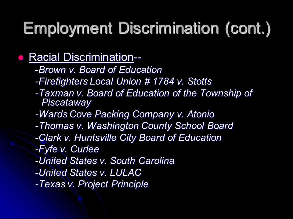 Employment Discrimination (cont.) Racial Discrimination-- Racial Discrimination-- -Brown v.