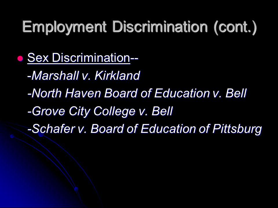 Employment Discrimination (cont.) Sex Discrimination-- Sex Discrimination-- -Marshall v.