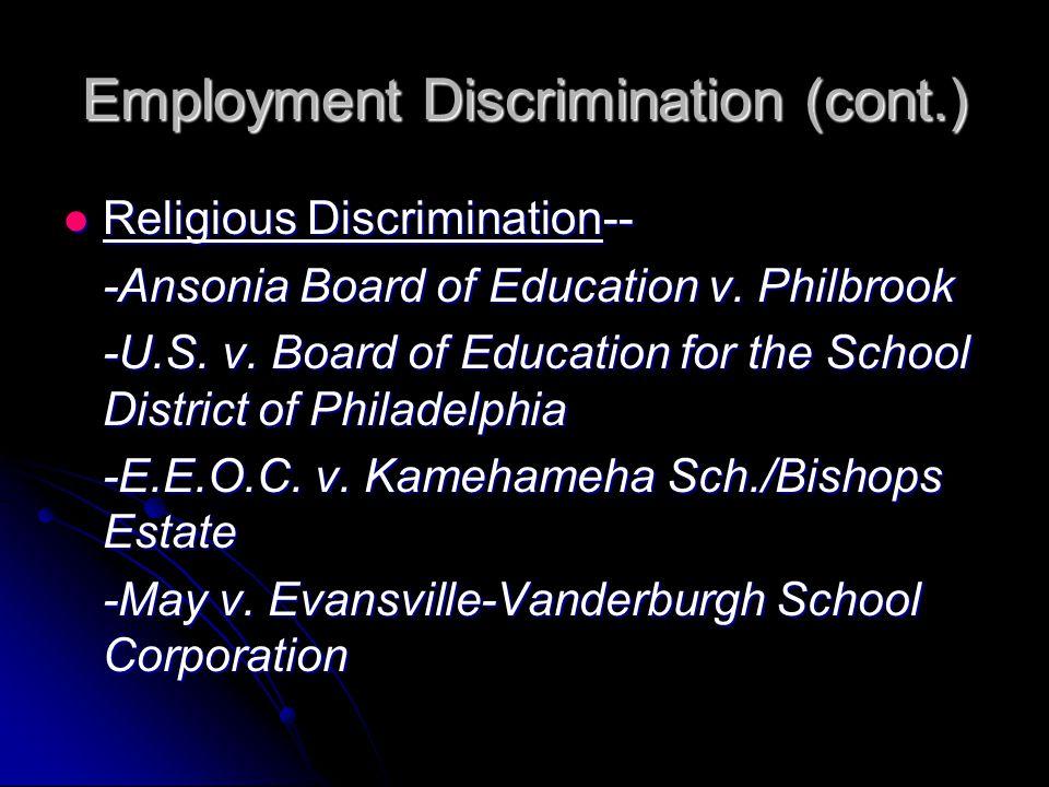 Employment Discrimination (cont.) Religious Discrimination-- Religious Discrimination-- -Ansonia Board of Education v.