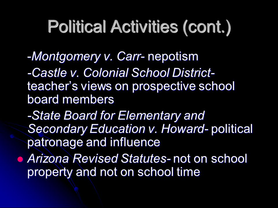 Political Activities (cont.) -Montgomery v. Carr- nepotism -Castle v.