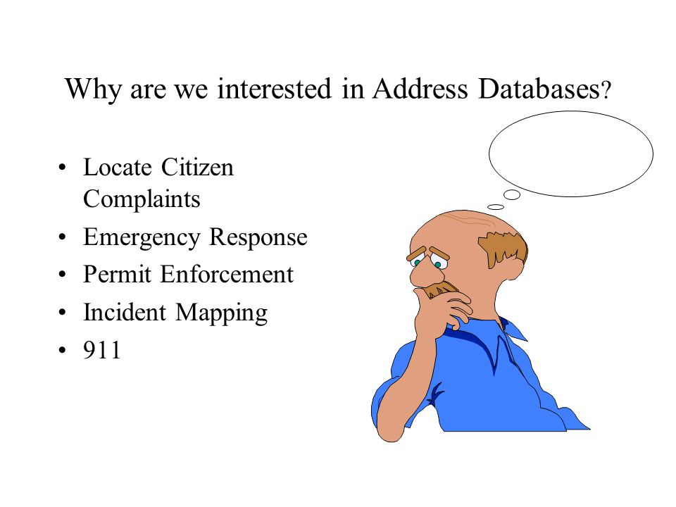 Why are we interested in Address Databases .