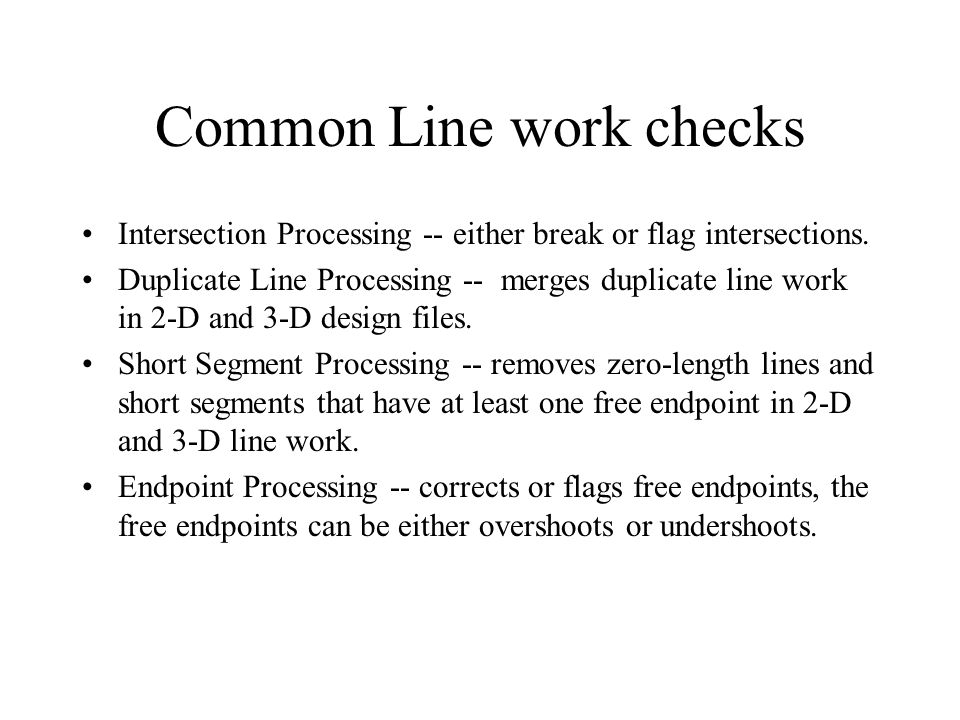 Common Line work checks Intersection Processing -- either break or flag intersections.