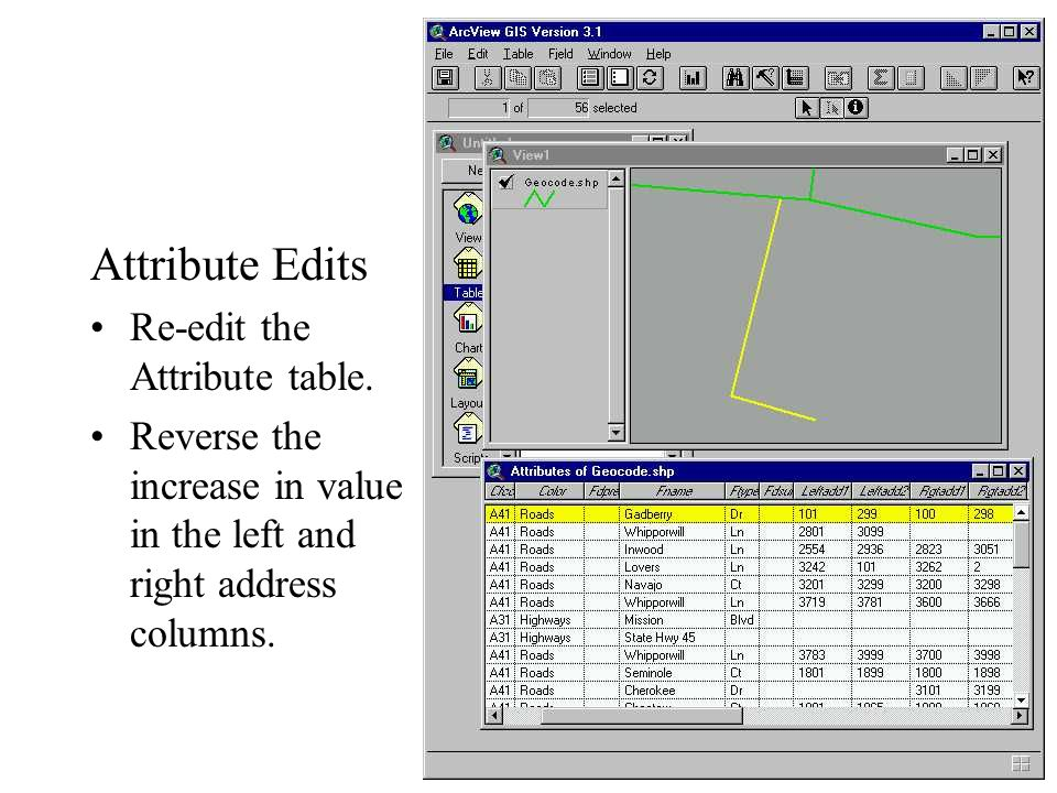 Attribute Edits Re-edit the Attribute table.