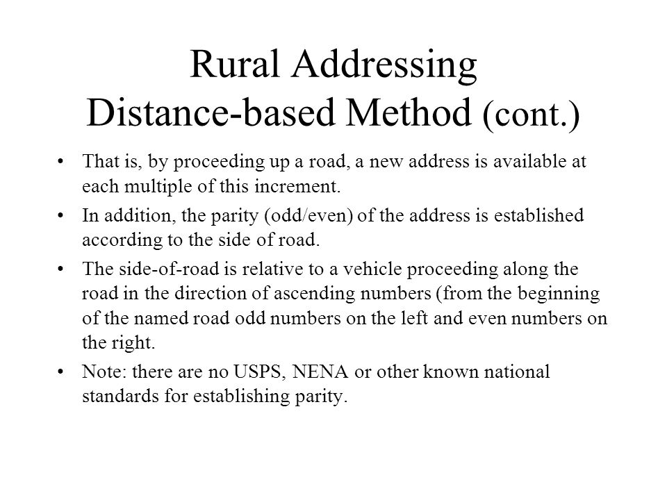 Rural Addressing Distance-based Method (cont.) That is, by proceeding up a road, a new address is available at each multiple of this increment.