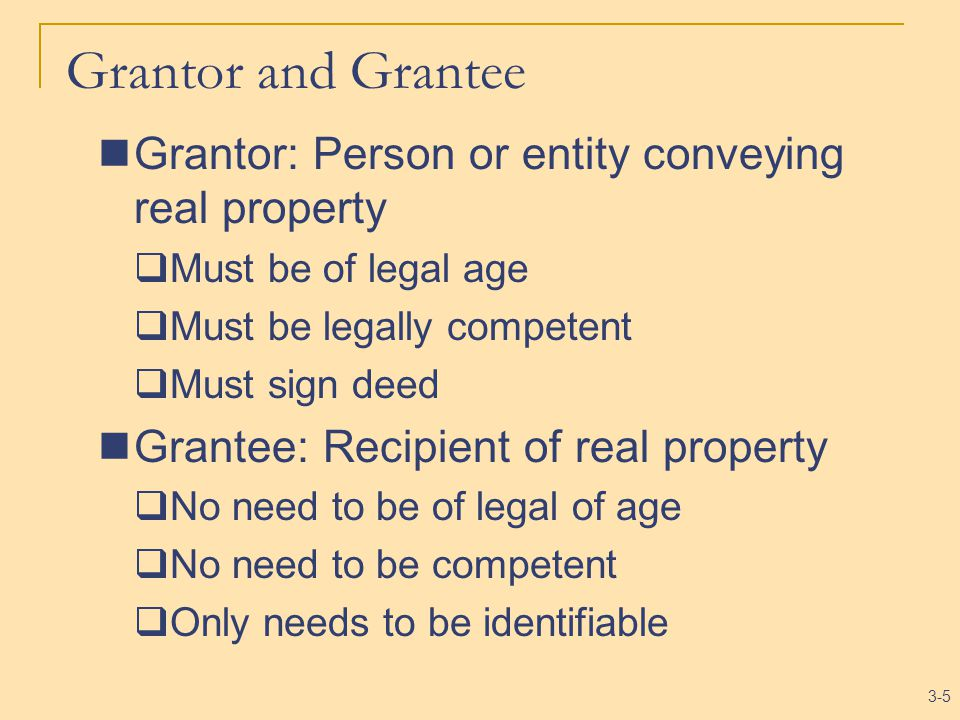 3-6 Recital of Consideration and Words of Conveyance Recital of consideration: A minimal statement suffices: For 10 dollars and other good and valuable consideration… Words of conveyance typically: Does hereby grant, bargain, sell and convey…  Functions: 1.Affirms intention to convey real property 2.Determines type of deed