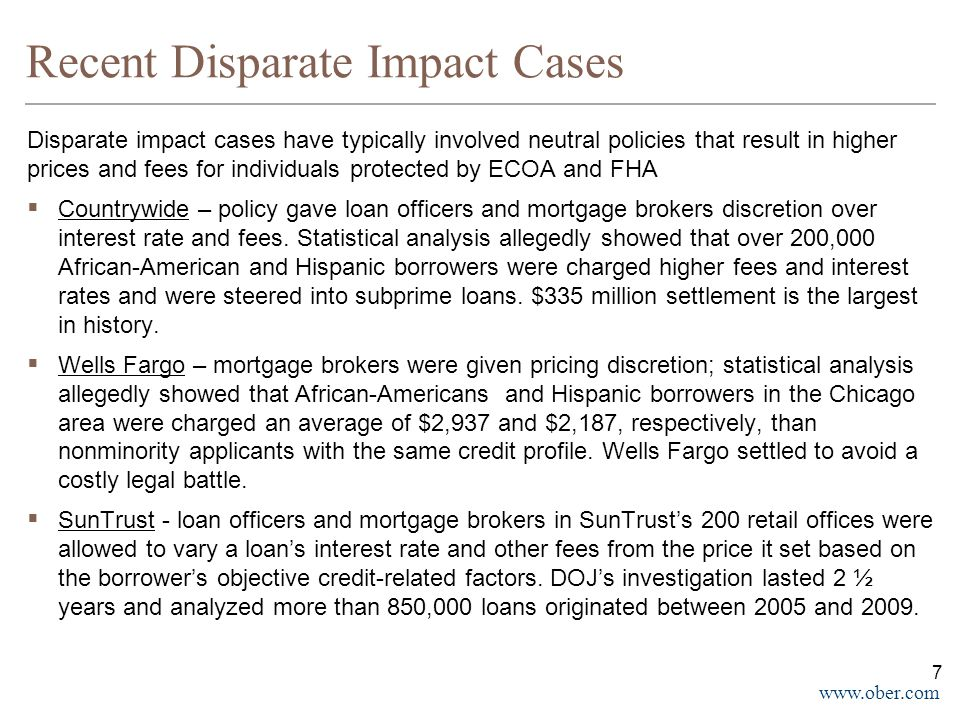 www.ober.com Recent Disparate Impact Cases Disparate impact cases have typically involved neutral policies that result in higher prices and fees for i