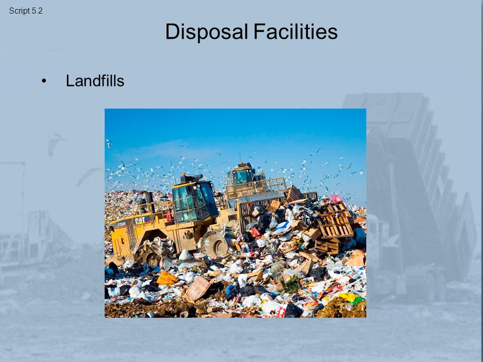 Disposal Facilities Landfills Script 5.2