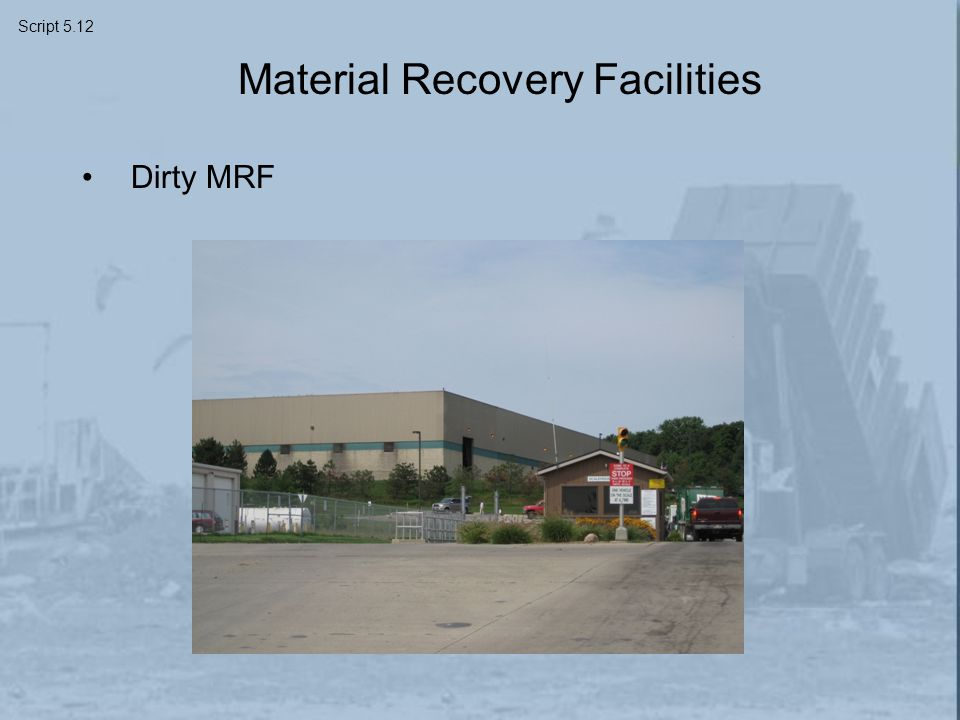 Material Recovery Facilities Dirty MRF Script 5.12
