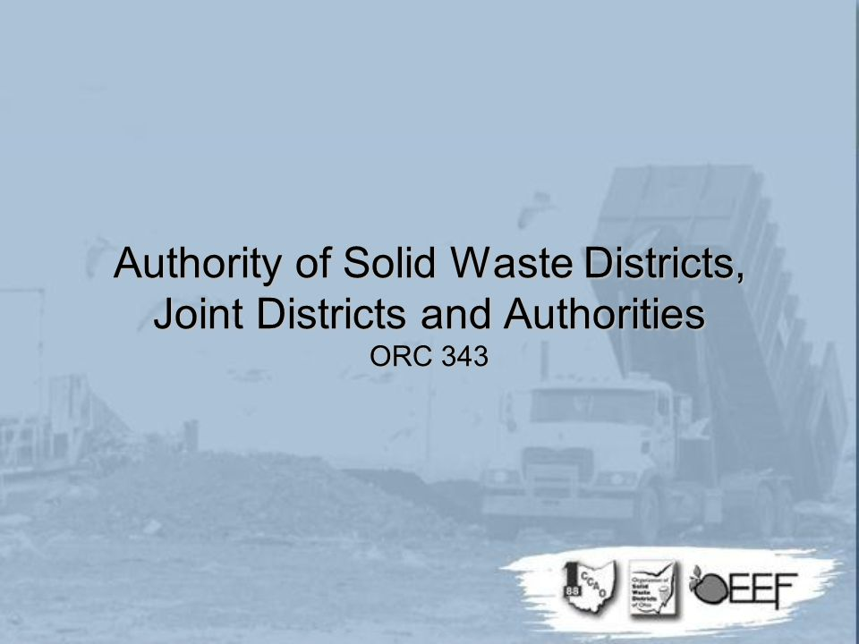 Authority of Solid Waste Districts, Joint Districts and Authorities ORC 343