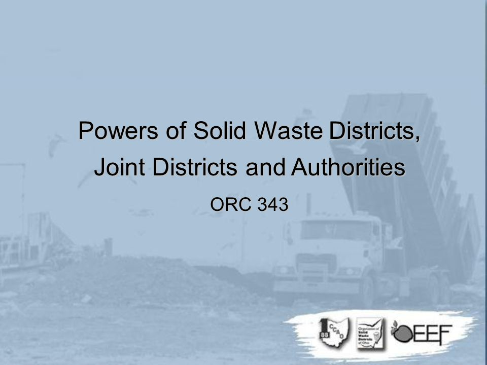 Powers of Solid Waste Districts, Joint Districts and Authorities ORC 343