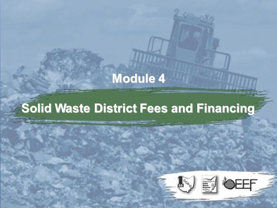 Module 4 Solid Waste District Fees and Financing