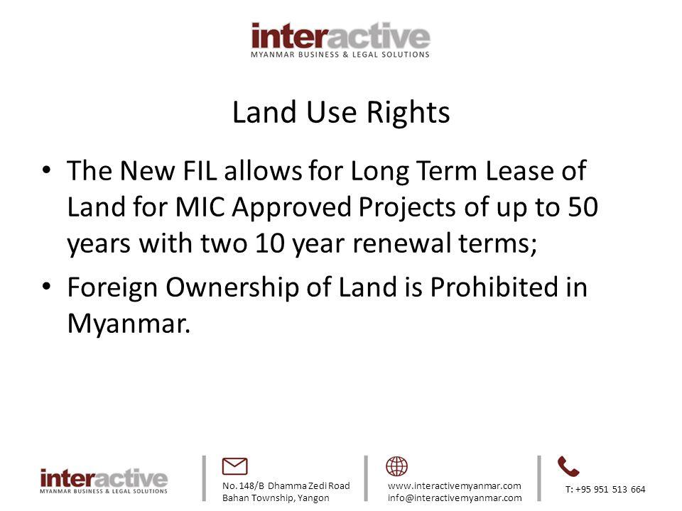 No. 148/B Dhamma Zedi Road Bahan Township, Yangon www.interactivemyanmar.com info@interactivemyanmar.com T: +95 951 513 664 Land Use Rights The New FI