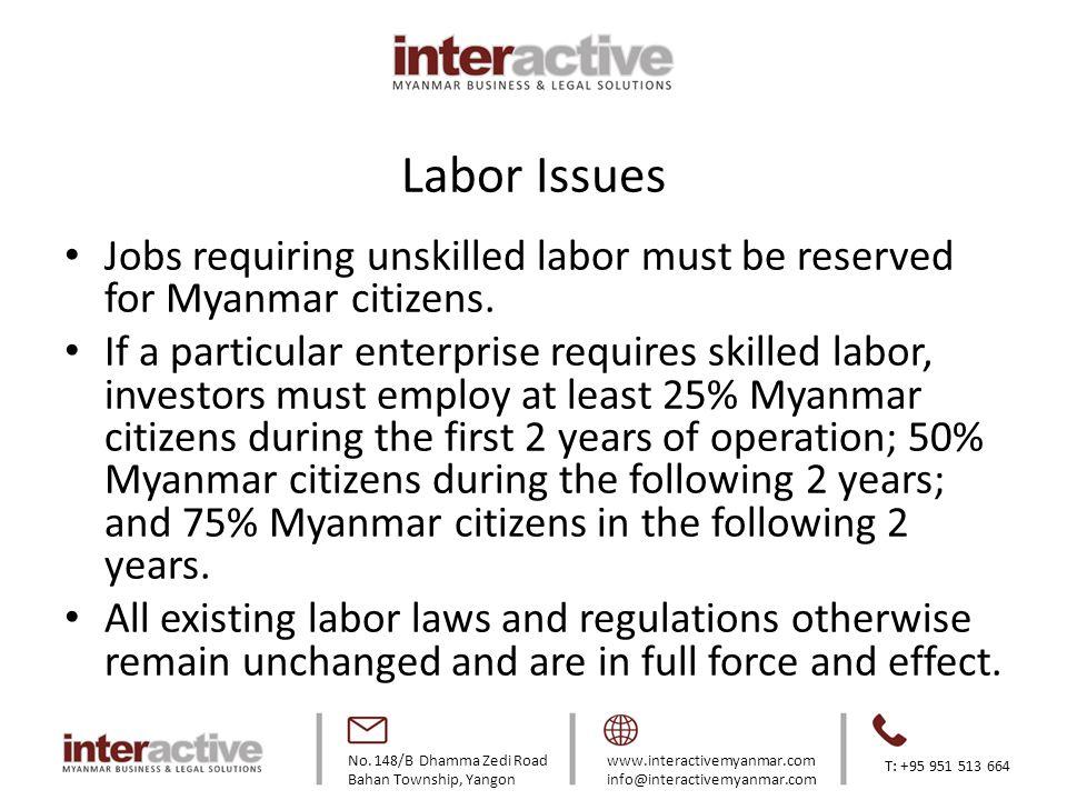 No. 148/B Dhamma Zedi Road Bahan Township, Yangon www.interactivemyanmar.com info@interactivemyanmar.com T: +95 951 513 664 Labor Issues Jobs requirin