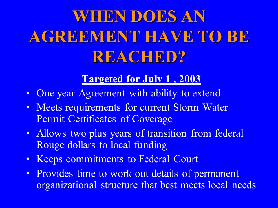 WHEN DOES AN AGREEMENT HAVE TO BE REACHED.
