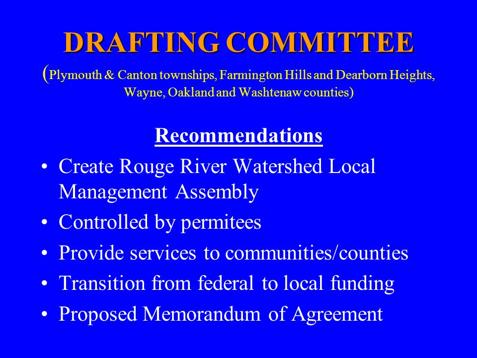 DRAFTING COMMITTEE DRAFTING COMMITTEE ( Plymouth & Canton townships, Farmington Hills and Dearborn Heights, Wayne, Oakland and Washtenaw counties) Rec